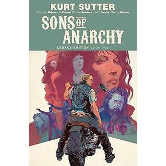 Sons of Anarchy Legacy Edition Book One by Kurt Sutter - 978168415304