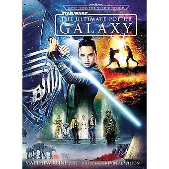 Star Wars - The Ultimate Pop-Up Galaxy by Matthew Reinhart - 978178763