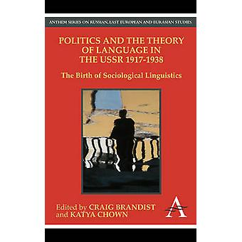 Politics and the Theory of Language in the USSR 1917-1938 - The Birth