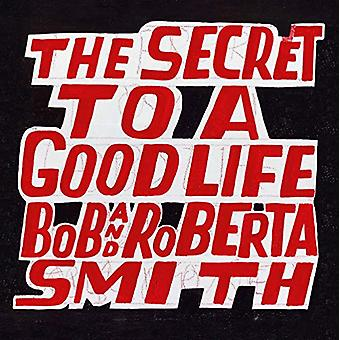 Bob and Roberta Smith - The Secret to a Good Life by Bob Smith - 97819