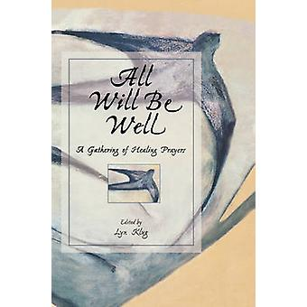 All Will be Well - Gathering of Healing Prayers by Lyn Klug - 97808066
