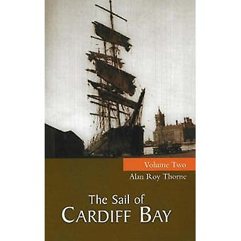 Sail of Cardiff Bay - v. 2 by Alan Roy Thorne - 9781902719191 Book
