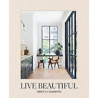 Live Beautiful by Athena Calderone - 9781419742804 Book