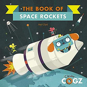The Book of Space Rockets by Neil Clark - 9781786036346 Book