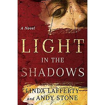 Light in the Shadows - A Novel by Linda Lafferty - 9781542044097 Book