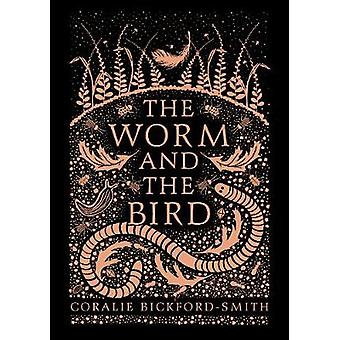 The Worm and the Bird by Coralie BickfordSmith