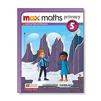 Max Maths Primary A Singapore Approach Grade 5 Student Book by Tony C