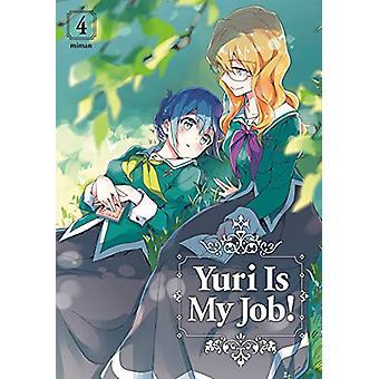 Yuri Is My Job! 4 by MIMAN - 9781632368065 Book