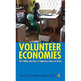 Volunteer Economies - The Politics and Ethics of Voluntary Labour in