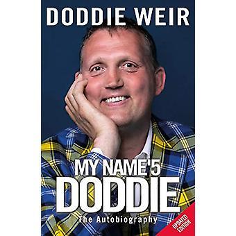 My Name'5 DODDIE - The Autobiography by Doddie Weir - 9781785302428 Bo