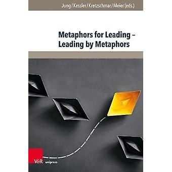 Metaphors for Leading - Leading by Metaphors by Stefan Jung - 9783847