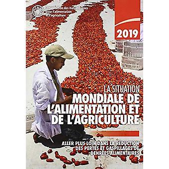 L'état de l'alimentation et de l'agriculture 2019 (édition Français) - Moving Forwa