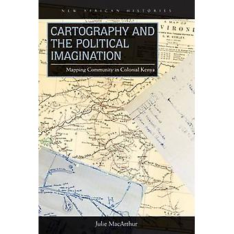 Cartography and the Political Imagination - Mapping Community in Colon
