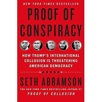 Proof of Conspiracy: Hoe Trump's International Collusion is Threatening American Democracy