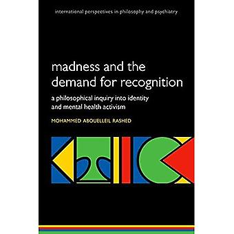 Madness and the demand for� recognition: A philosophical inquiry into identity and mental health activism