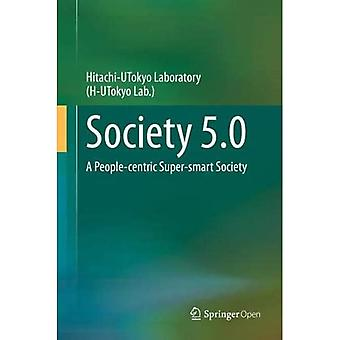 Society 5.0: A People-centric Super-smart Society