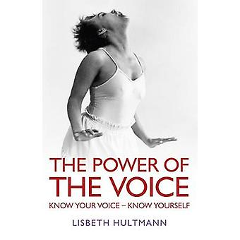 The Power of the Voice by Lisbeth Hultmann