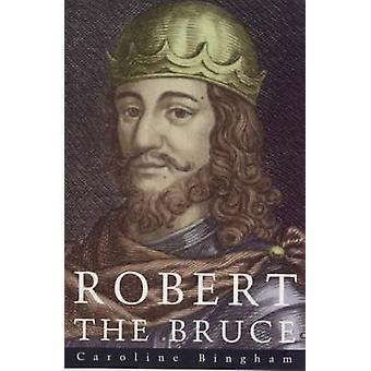 Robert the Bruce by Caroline Bingham - 9780094800205 Book