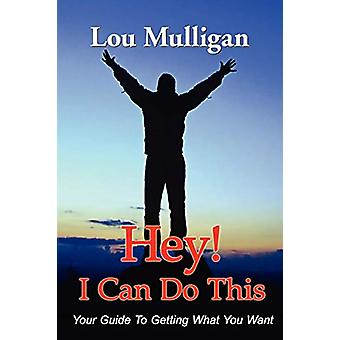 Hey! I Can Do This by Lou Mulligan - 9781421891149 Book