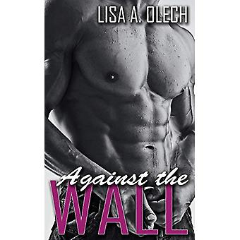 Against the Wall by Lisa a Olech - 9781509209804 Book