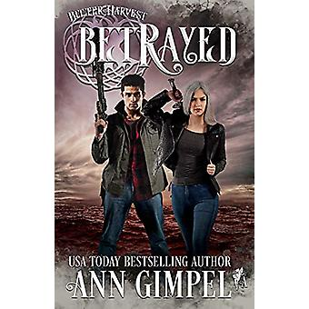 Betrayed - Dystopian Urban Fantasy by Ann Gimpel - 9781948871099 Book