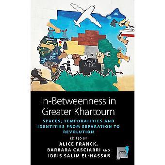 InBetweenness in Greater Khartoum par Edited by Alice Franck & Editing by Barbara Casciarri & Editing by Idris El hassan