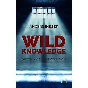 Wild Knowledge Outthink the Revolution