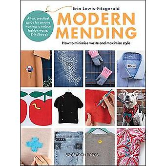Modern Mending How to minimize waste and maximize style