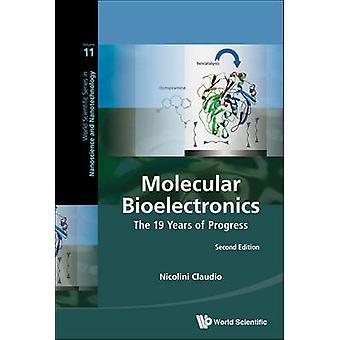 Molecular Bioelectronics The 19 Years Of Progress by Nicolini & Claudio Univ Of Genova & Italy