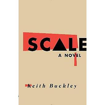 Scale  A Novel by Keith Buckley