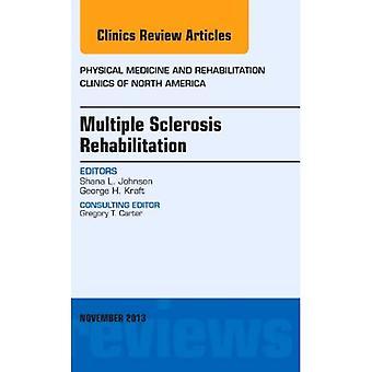 Multiple Sclerosis Rehabilitation, An Issue of Physical Medicine and Rehabilitation Clinics, 1e (The Clinics:...
