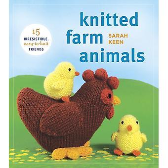 Knitted Farm Animals 15 Irrésistibles EasytoKnit Friends par Sarah Keen