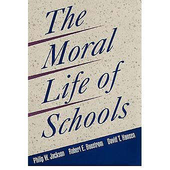 Moraalinen elämä ja koulujen (New edition) Philip W. Jackson - etc.-