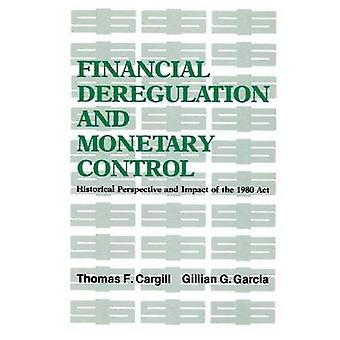 Financial Deregulation and Monetary Control - Historical Perspective a