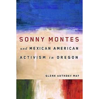 Sonny Montes and Mexican American Activism in Oregon by Glenn May - 9
