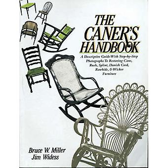 The Caner's Handbook (New edition) by Bruce W. Miller - Jim Widess -