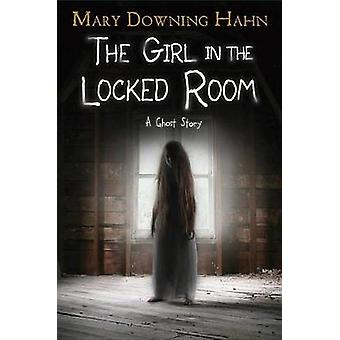 The Girl in the Locked Room - A Ghost Story by The Girl in the Locked