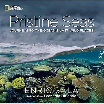 Pristine Seas - Journeys to the Ocean's Last Wild Places by Enric Sala