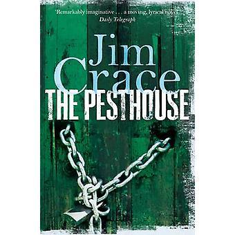 Pesthouse Jim Crace - 9781447250340 Kirja