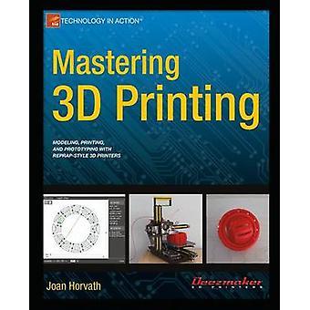 Mastering 3D-Druck von Joan Horvath - 9781484200261 Buch