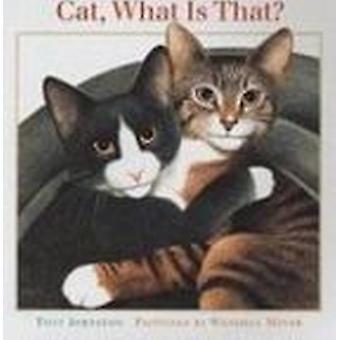 Cat - What is That? by Tony Johnston - Wendell Minor - 9781567923513