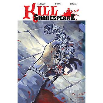 Kill Shakespeare - V. 1 by Conor McCreery - Anthony Del Col - Andy Bel