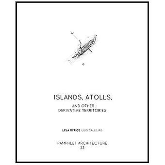 Pamphlet Architecture 33 - îles et Atolls par Luis Callejas - LCLA