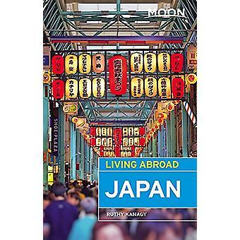 Moon levande utomlands Japan - fjärde upplagan av Ruthy Kanagy - 978163121