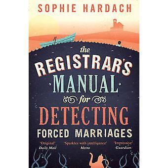 Manual del registrador para detectar obligados matrimonios por Sophie Harda