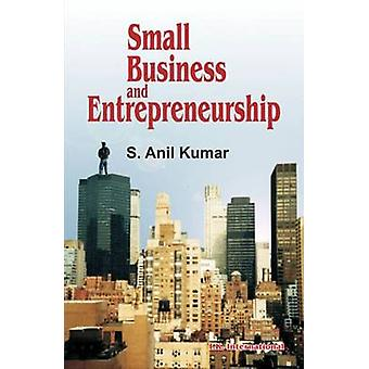 Small Business and Entrepreneurship by S. Anil Kumar - 9788190694230