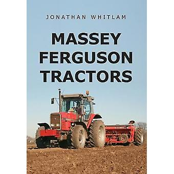 Massey Ferguson Tractors by Jonathan Whitlam - 9781445667249 Book
