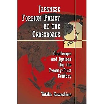 Japanse buitenlands beleid op het kruispunt: uitdagingen en keuzen voor the Twenty-first Century