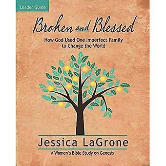 Gebroken en gezegend - Women's Bijbel studie leider gids: hoe God een onvolmaakte familie gebruikt om de wereld te veranderen