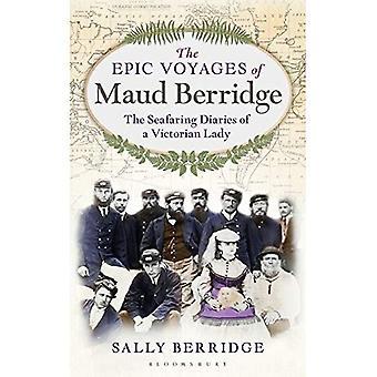 De episka resorna av Maud Berridge: sjöfart dagböckerna av en viktoriansk dam